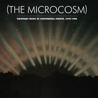 The microcosm : visionary music of continental Europe, 1970-1986 |