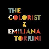 The Colorist & Emiliana Torrini   Torrini, Emiliana. Compositeur