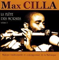 La Flûte des mornes : musique traditionnelle et contemporaine de la Martinique / Max Cilla, comp. & fl. | Cilla, Max - flutiste. Interprète. Compositeur