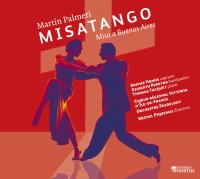 Misatango : misa a Buenos Aires | Palmeri, Martin. Compositeur