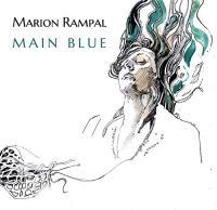 Main blue Marion Rampal, comp., chant, guitare Pierre-François Blanchard, piano Anne Paceo, batterie