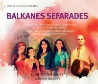 Balkanes séférades : la rencontre des monodies judéo-séfarades et des polyphonies bulgares | Quatuor Balkanes