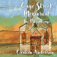 Cage street memorial : the pilgrimage | Anderson, Carleen