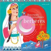 Berceuses et comptines berbères : 27 chansons du Maroc et de l'Algérie | Nathalie Soussana. Éditeur scientifique