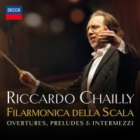 Overtures, preludes & intermezzi : from operas premiered at la Scala | Riccardo Chailly (1953-....). Chef d'orchestre
