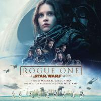 Rogue one, a Star Wars story : bande originale du film de Gareth Edwards