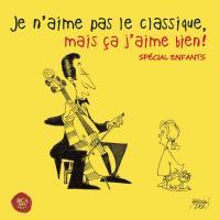 Je n'aime pas le classique, mais ça j'aime bien ! Spécial enfants | Mozart, Wolfgang Amadeus. Compositeur