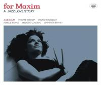 For Maxim : a jazz love story |