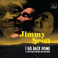 I go back home : a story about hoping and dreaming / Jimmy Scott, chant | Scott, Jimmy. Interprète