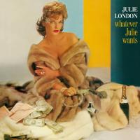 Whatever Julie wants / Julie London, chant | London, Julie. Interprète