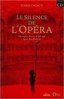Le silence de l'opéra / Pierre Créac'h, textes | Créac'h, Pierre. Auteur. Textes
