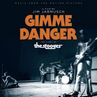 Gimme danger, the story of The Stooges music from the motion picture Iggy and the Stooges, Prime Movers Blues Band, The Iguanas ... [et al.] Jim Jarmusch, réalisateur