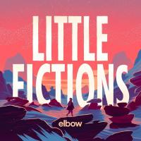 Little fictions / Elbow, ens. voc. & instr. | Elbow. Interprète
