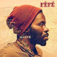 Mauve / Féfé | Féfé (1976-....). Chanteur