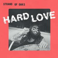Hard love / Strand of Oaks, ens. voc. & instr. | Strand of Oaks. Interprète
