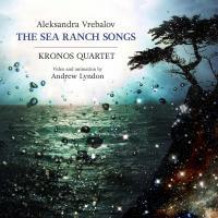 Sea ranch songs (The) / Aleksandra Vrebalov, comp. | Vrebalov, Aleksandra. Compositeur