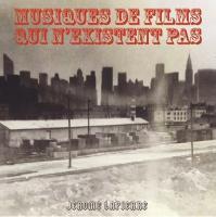 Musiques de films qui n'existent pas Jérôme Lapierre, compositions & interprétation