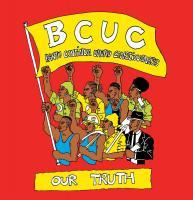 Our truth / BCUC, ens. voc. et instr. | BCUC. Interprète