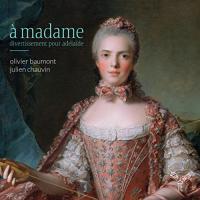 A Madame divertissement pour Adélaïde
