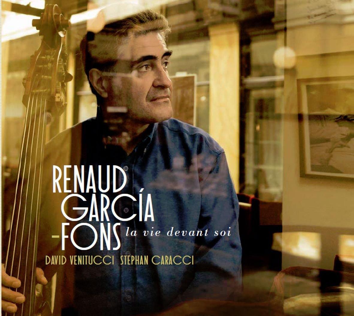 La vie devant soi Renaud Garcia-Fons, composition & contrebasse Stephan Caracci, vibraphone & percussions; David Venitucci, accordéon