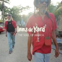 Inna de Yard : the soul of Jamaica |