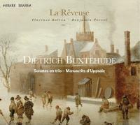 Sonates en trio : Manuscrits d'Uppsala / Dietrich Buxtehude | Buxtehude, Dietrich (1637?-1707). Compositeur