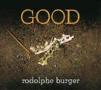 Good Rodolphe Burger, comp., chant, guitare