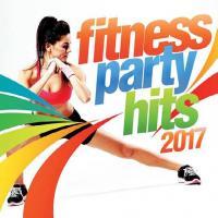 Fitness party hits 2017 : Tous les hits pour faire du sport !
