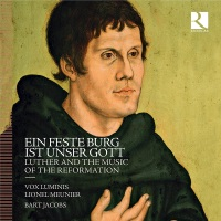 EIN|FESTE BURG IST UNSER GOTT : Luther and the music of the reformation | Vox Luminis