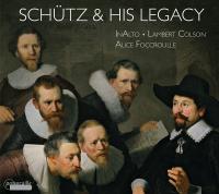 Heinrich Schütz et son héritage - Alice Foccroule, Ensemble InAlto, Lambert Colson