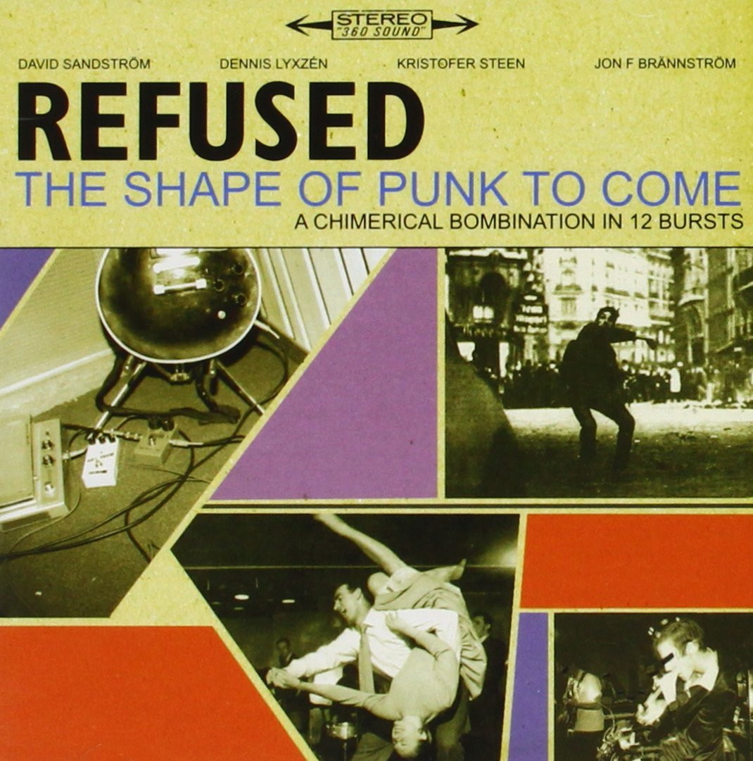 The shape of punk to come / Refused, ens. voc. & instr. |