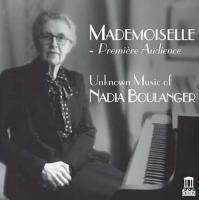 Mademoiselle : première audience / Nadia Boulanger, comp. | Nadia Boulanger