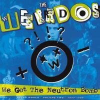 We got the neutron bomb : weird world vol.2, 1977-1989 | The Weirdos. Musicien