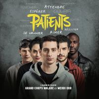 Patients : bande originale du film de Grand Corps Malade et Mehdi Idir | Grand Corps Malade (1977-....). Chanteur