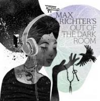 Out of the dark room / Max Richter, comp. | Richter, Max. Compositeur
