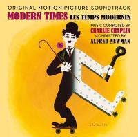 Modern times = Les temps modernes : bande originale du film de Charlie Chaplin / Alfred Newman, comp. | Alfred Newman