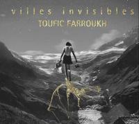 VILLES INVISIBLES / Toufic Farroukh, saxo-perc.   Farroukh, Toufic