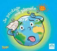 Je protège ma planète : 3/5 ans / Jean Humenry, comp. et réal.   Humenry, Jean (1946-...). Compositeur