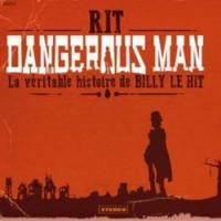 Dangerous man : la véritable histoire de Billy le Hit |