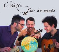 Tour du monde | Le Ba Ya Trio. Musicien