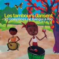Tambours dansent (Les) : 25 comptines de Bangui à Rio / Marlène Ngaro | Ngaro, Marlène. Chanteur