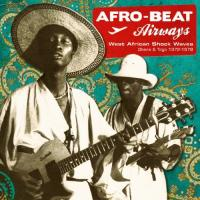 Afro-beat airways west African shock waves, Ghana and Togo, 1972-1978