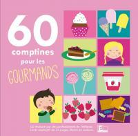 60 comptines pour les gourmands |