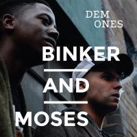 Dem ones | Binker And Moses. Musicien