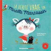 La Vérité vraie sur Mireille Marcassin / Emilie Chazerand | Chazerand, Emilie. Auteur