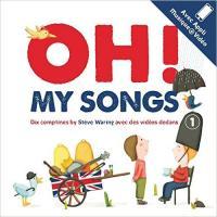 Oh my songs ! : dix comptines by Steve Waring avec des vidéos dedans / Steve Waring, comp. & chant   Waring, Steve. Interprète