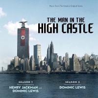 The man in the high castle : bande originale de la série télévisée de Frank Spotnitz / Henry Jackman, comp. | Jackman, Henry (1974-....). Compositeur. Comp.