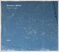 Silent light / Dominic Miller, guit.   Miller, Dominic. Interprète