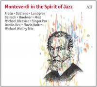 Monteverdi in the spirit of jazz Claudio Monteverdi, comp. Richie Beirach, saxophone ténor Michael Riessler, clarinette basse Danilo Rea, piano.... [et al.]
