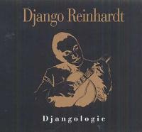 Djangologie / Django Reinhardt, guit. | Reinhardt, Django (1910-1953). Compositeur. Guitare